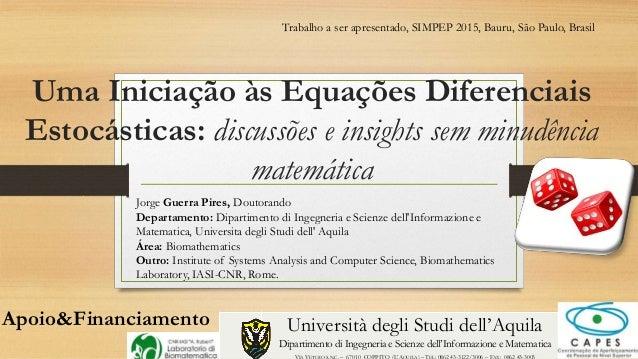 Uma Iniciação às Equações Diferenciais Estocásticas: discussões e insights sem minudência matemática Trabalho a ser aprese...