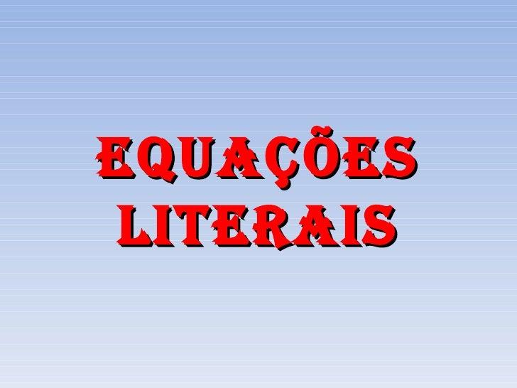 EquaçõEs litErais
