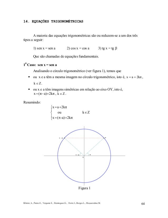 Ribeiro A., Prates E., Vergasta E., Dominguez G., Freire I., Borges L., Mascarenhas M. 64 14. EQUAÇÕES TRIGONOMÉTRICAS A m...