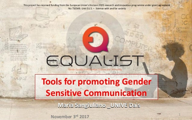 Tools for promoting Gender Sensitive Communication Maria Sangiuliano _UNIVE Dais This project has received funding from th...