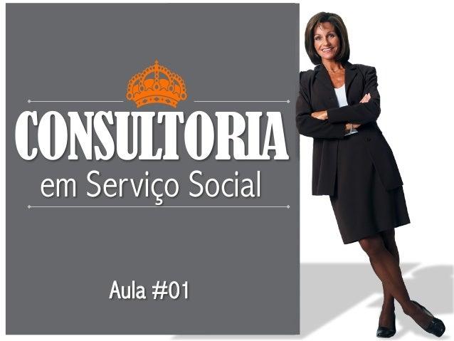 CONSULTORIA em Serviço Social Aula #01