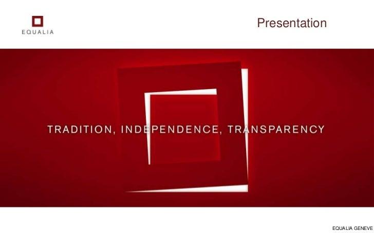 Presentation<br />EQUALIA GENEVE<br />