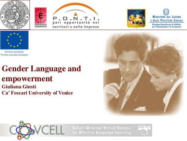 Gender Language and empowerment Giuliana Giusti Ca' Foscari University of Venice