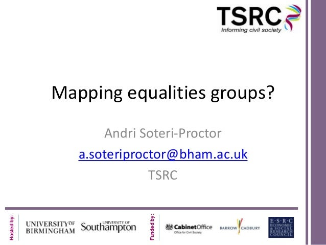 Mapping equalities groups?                    Andri Soteri-Proctor                a.soteriproctor@bham.ac.uk              ...