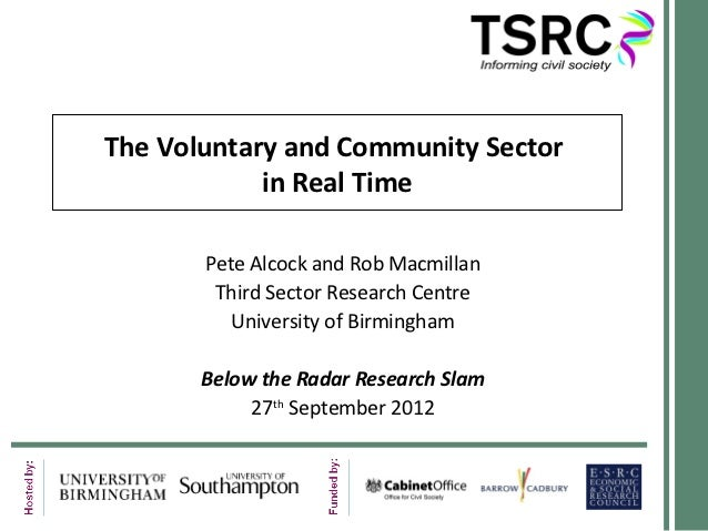 The Voluntary and Community Sector            in Real Time       Pete Alcock and Rob Macmillan        Third Sector Researc...