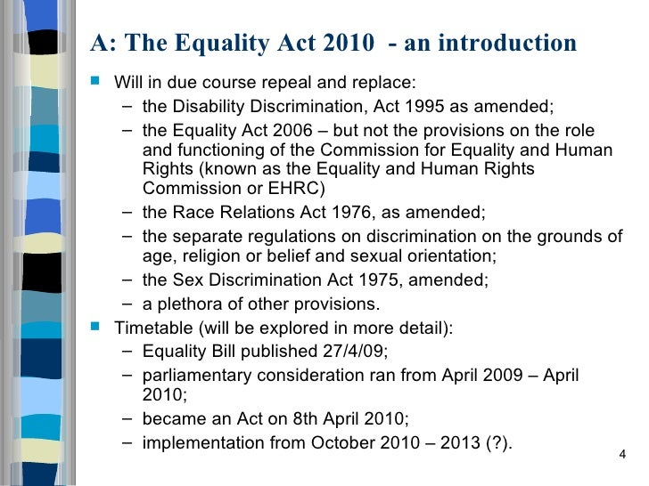 the discrimination act The purpose of this act is to combat discrimination and in other ways promote equal rights and opportunities regardless of sex, transgender identity or expression, ethnicity, religion or other belief, disability, sexual orientation or age .