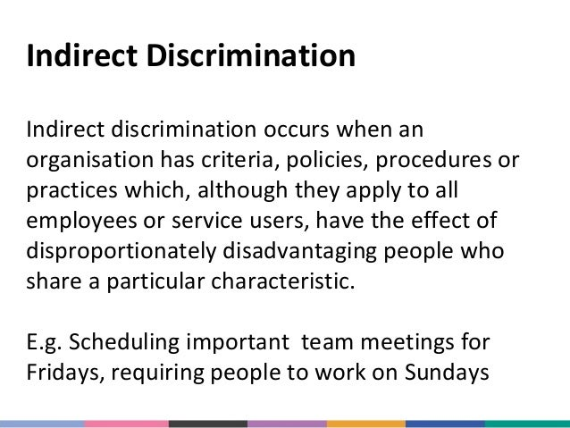 unit 203 describe both direct and indirect discrimination that may occur in an adult social care set Know your rights: disability discrimination it may be indirect disability discrimination if the only way the commission's role is to get both sides of the.