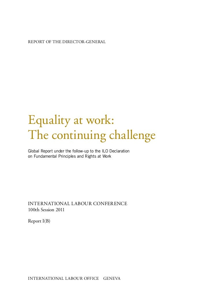 REPORT OF THE DIRECTOR-GENERALEquality at work:The continuing challengeGlobal Report under the follow-up to the ILO Declar...