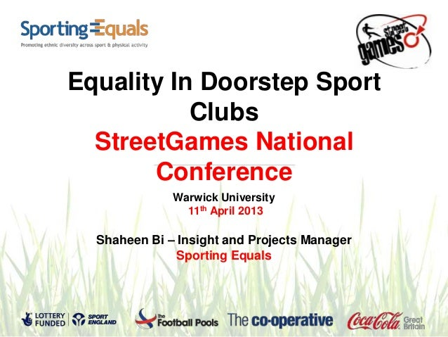 Equality In Doorstep Sport           Clubs  StreetGames National       Conference              Warwick University         ...