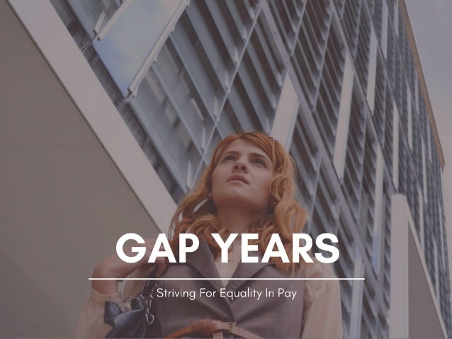 Gap Years—Striving For Equality In Pay