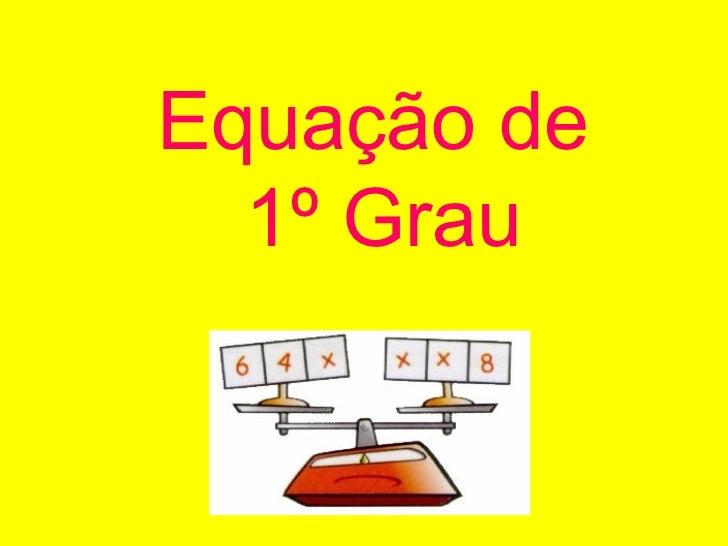 Equação de  1º Grau