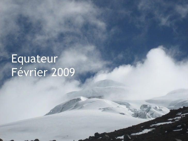 Equateur  Février 2009