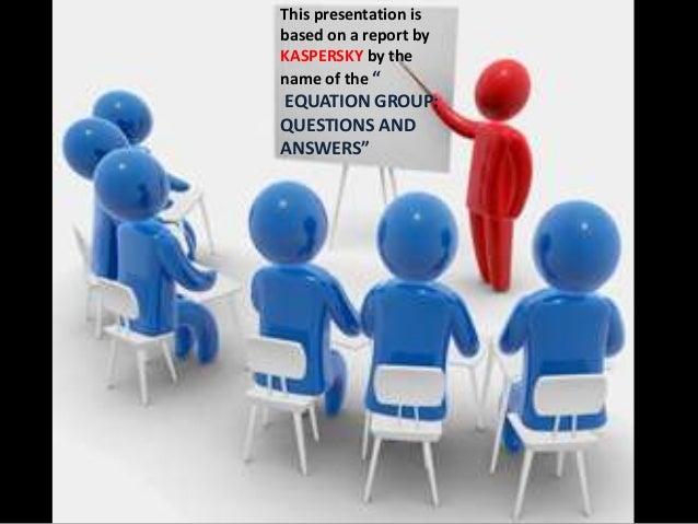Equation Group : Advanced Secretive Computer Espionage Group Slide 2