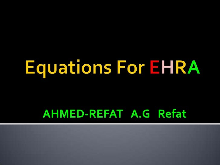 Equations For EHRA<br />AHMED-REFAT   A.G   Refat<br />