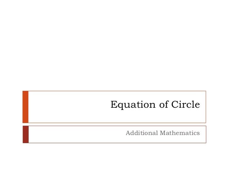 Equation of Circle   Additional Mathematics