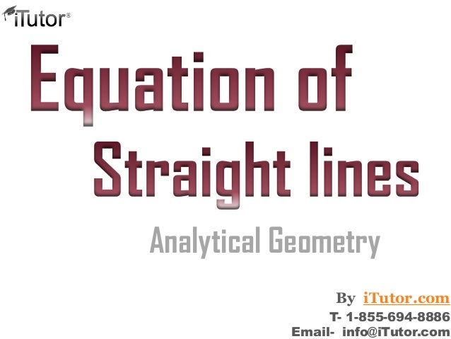 Analytical Geometry T- 1-855-694-8886 Email- info@iTutor.com By iTutor.com
