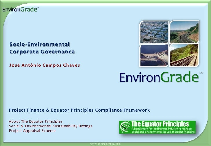 Socio-Environmental Corporate Governance  José Antônio Campos Chaves     Project Finance & Equator Principles Compliance F...