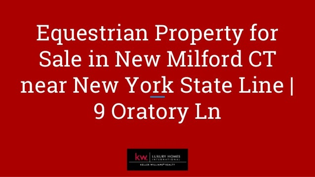 Equestrian Property for Sale in New Milford CT near New York State Line | 9 Oratory Ln