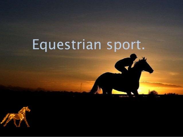 Equestrian sport.