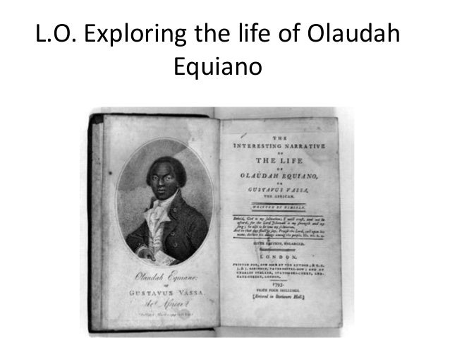 L.O. Exploring the life of Olaudah             Equiano
