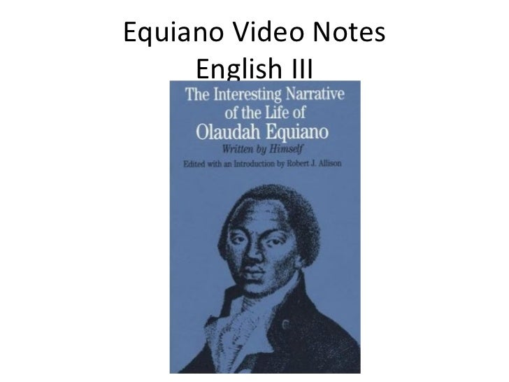 Equiano Video Notes     English III
