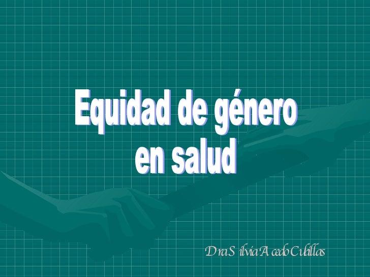 Equidad de género en salud Dra Silvia Acedo Cubillas