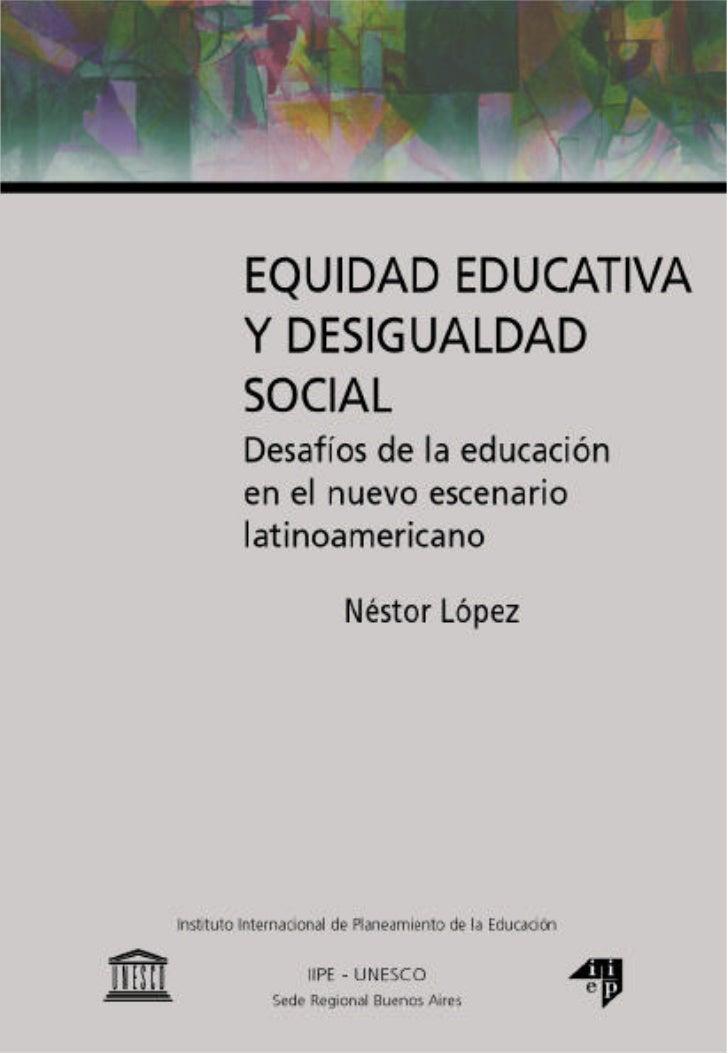 EQUIDAD EDUCATIVA Y DESIGUALDAD SOCIAL