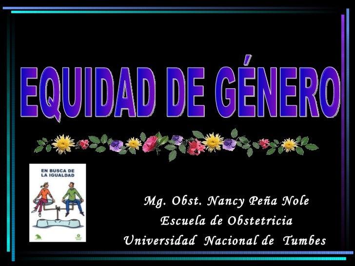 Mg. Obst. Nancy Peña Nole      Escuela de Obstetricia Universidad Nacional de Tumbes