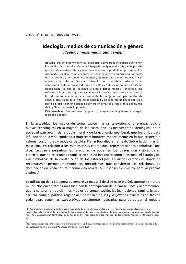 CORAL LÓPEZ DE LA CERDA Y DEL VALLE                    Ideología, medios de comunicación y género                         ...