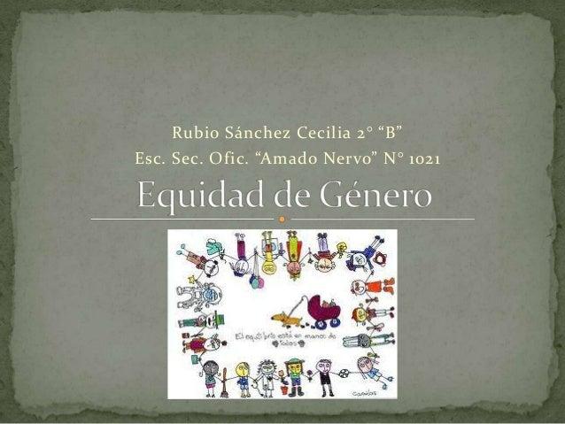 "Rubio Sánchez Cecilia 2° ""B""Esc. Sec. Ofic. ""Amado Nervo"" N° 1021"