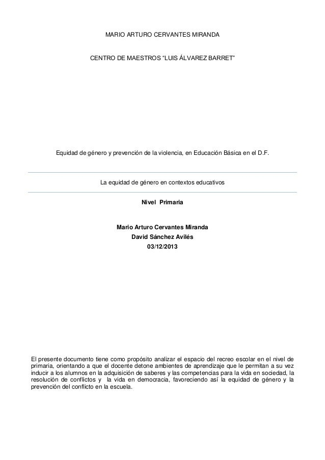 """MARIO ARTURO CERVANTES MIRANDA  CENTRO DE MAESTROS """"LUIS ÁLVAREZ BARRET""""  Equidad de género y prevención de la violencia, ..."""