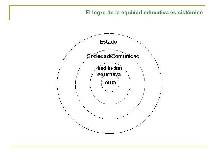 El logro de la equidad educativa es sistémico