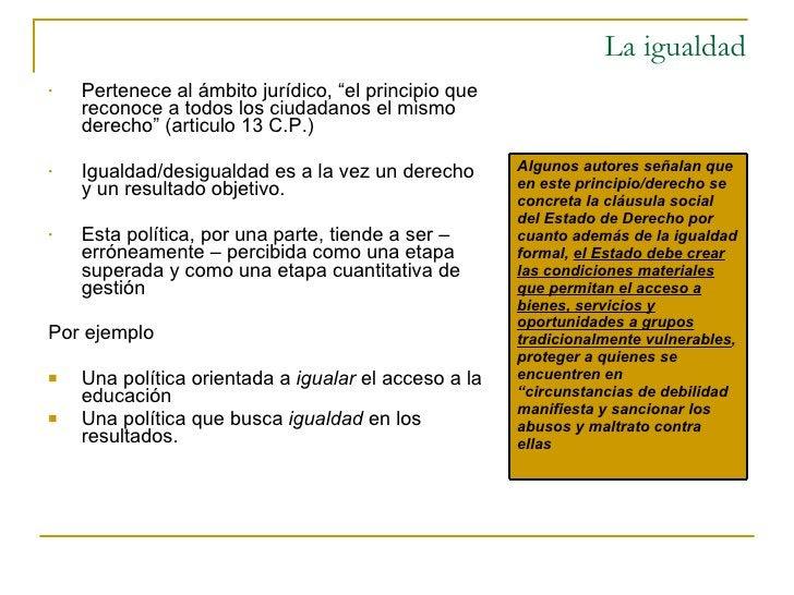 """La igualdad <ul><li>Pertenece al ámbito jurídico, """"el principio que reconoce a todos los ciudadanos el mismo derecho"""" (art..."""