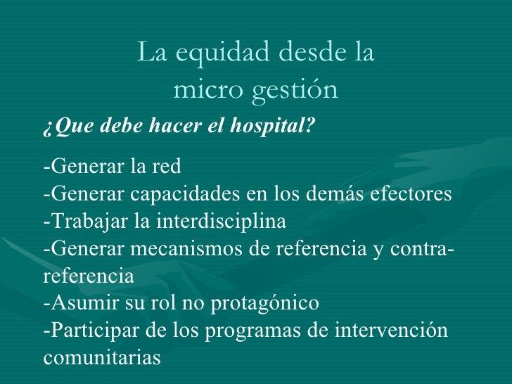 <ul><ul><ul><li>¿Que debe hacer el hospital? </li></ul></ul></ul><ul><ul><ul><li>-Generar la red  </li></ul></ul></ul><ul>...