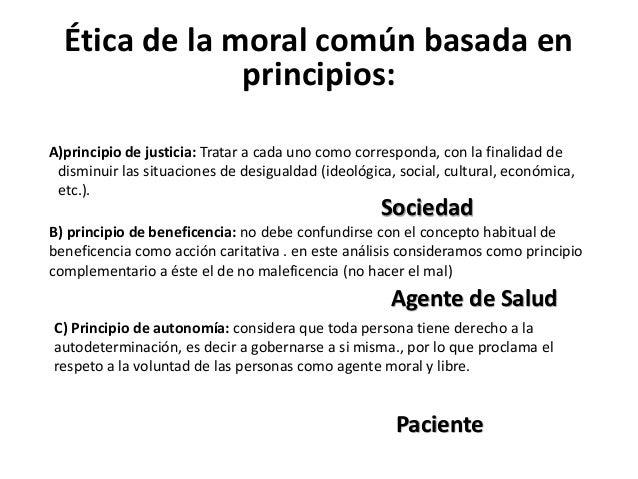 Ética de la moral común basada en principios: principio de beneficencia continuidad calidad integralidad