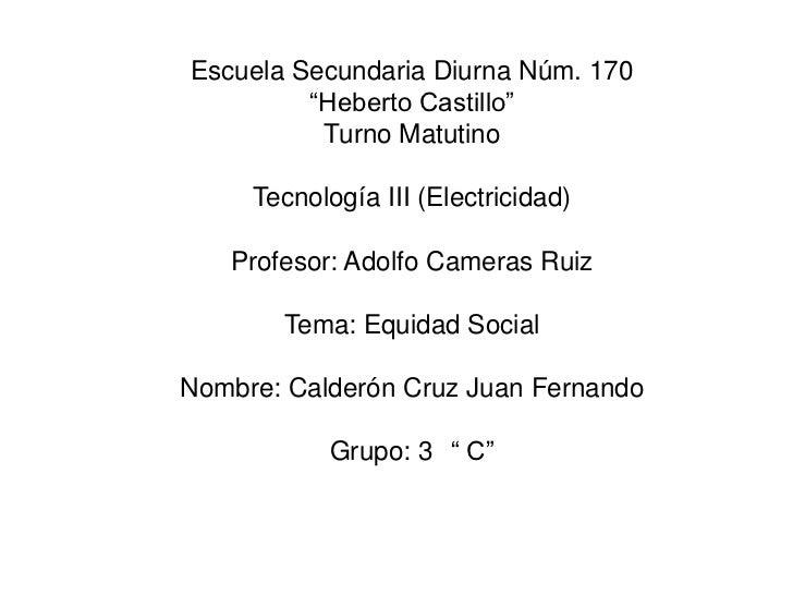 """Escuela Secundaria Diurna Núm. 170<br />""""Heberto Castillo""""<br />Turno Matutino<br />Tecnología III (Electricidad)<br />Pro..."""