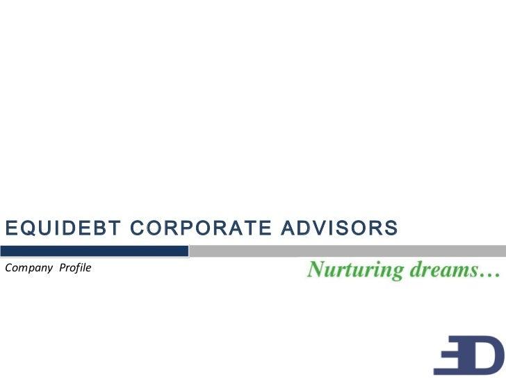 EQUIDEBT CORPORATE ADVISORS<br />Company  Profile<br />