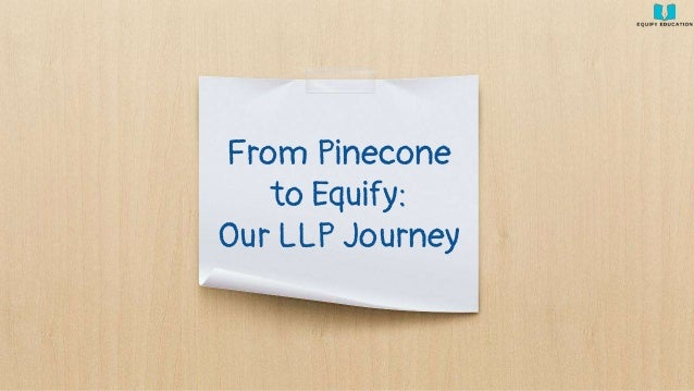 From Pinecone to Equify: Our LLP Journey