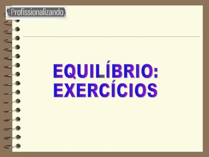 EQUILÍBRIO: EXERCÍCIOS