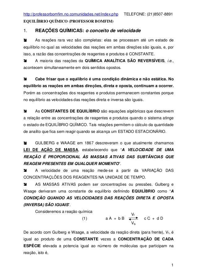 http://professorbomfim.no.comunidades.net/index.php  TELEFONE: (21)8507-8891  EQUILÍBRIO QUÍMICO (PROFESSOR BOMFIM)  1.  R...