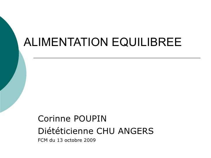 ALIMENTATION EQUILIBREE   Corinne POUPIN Diététicienne CHU ANGERS FCM du 13 octobre 2009