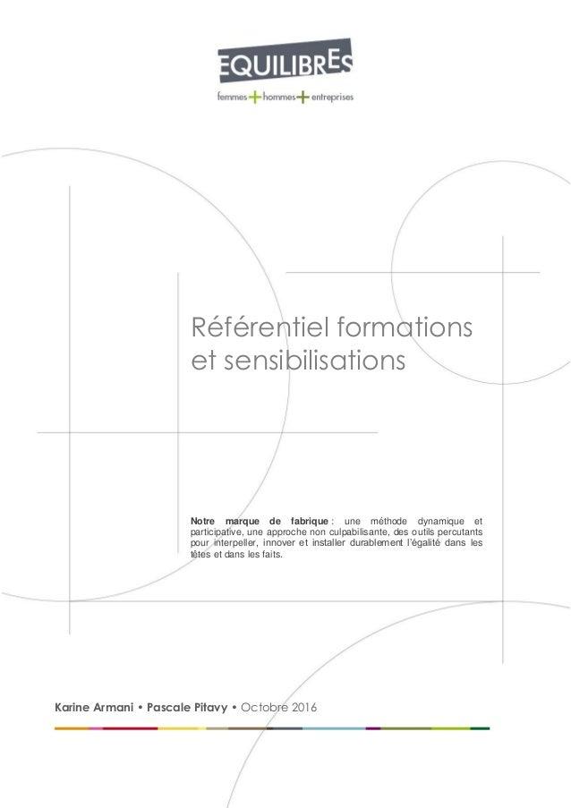 Référentiel formations et sensibilisations Notre marque de fabrique : une méthode dynamique et participative, une approche...