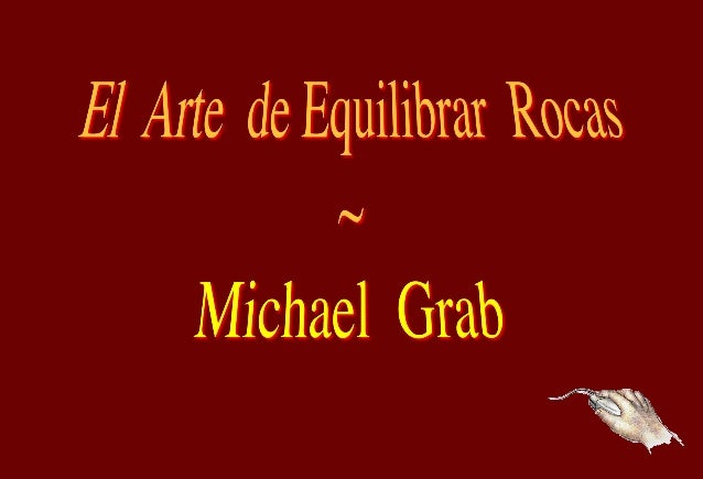 Michael Grab es un artista, 'equilibrador de rocas' desde 2008, en Boulder, Colorado. Grab encuentra que el proceso es esp...