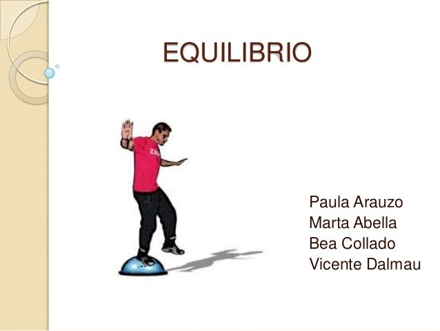 EQUILIBRIO  Paula Arauzo Marta Abella Bea Collado Vicente Dalmau