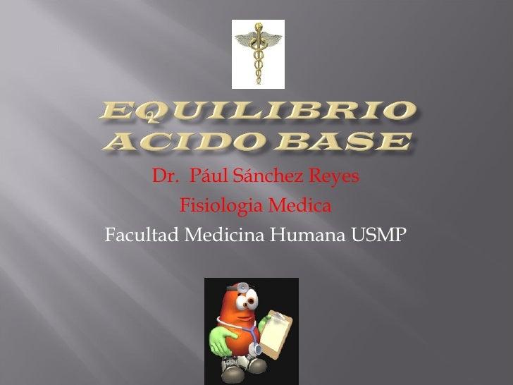 Dr.  Pául Sánchez Reyes Fisiologia Medica Facultad Medicina Humana USMP