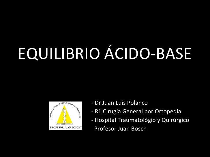 Equilibrio acidobase for Datos juan polanco