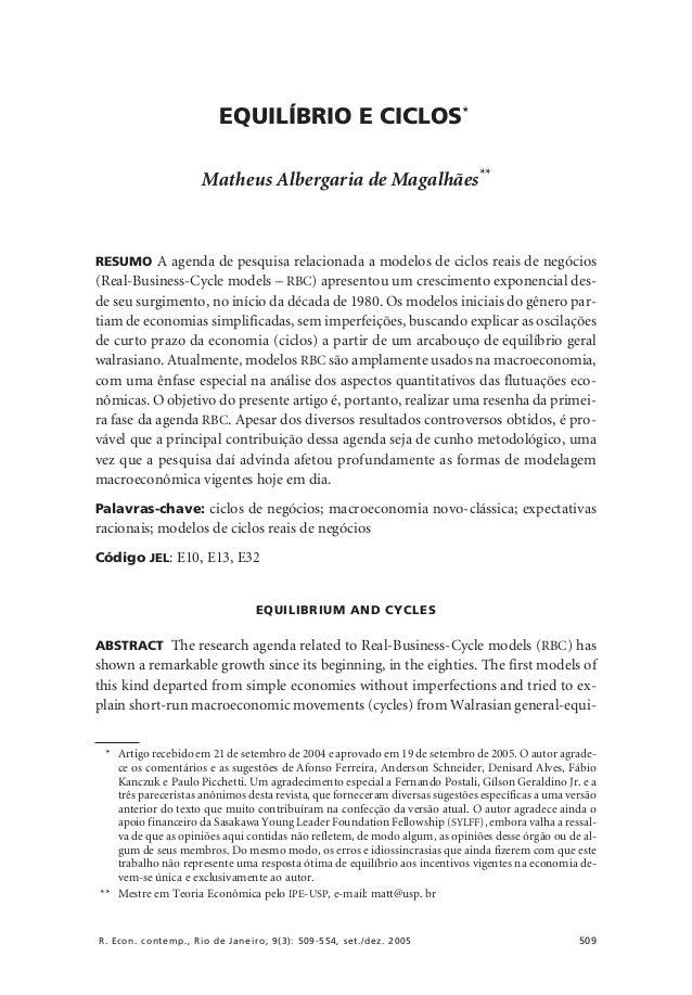 EQUILÍBRIO E CICLOS* Matheus Albergaria de Magalhães**  RESUMO A agenda de pesquisa relacionada a modelos de ciclos reais ...