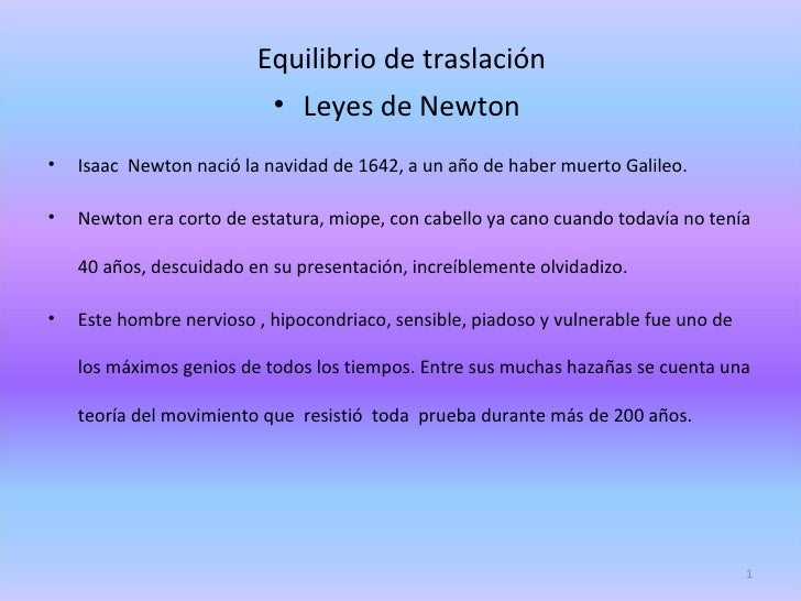 Equilibrio de traslación                          • Leyes de Newton•   Isaac Newton nació la navidad de 1642, a un año de ...