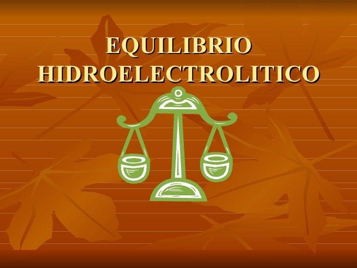 EQUILIBRIOHIDROELECTROLITICO