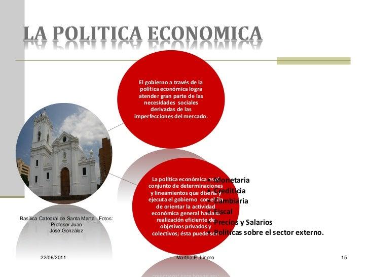 El gobierno a través de la                                             política económica logra                           ...